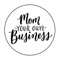 Mom Your Own Business